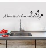 Nálepka na stenu A house is not a home without a dog...